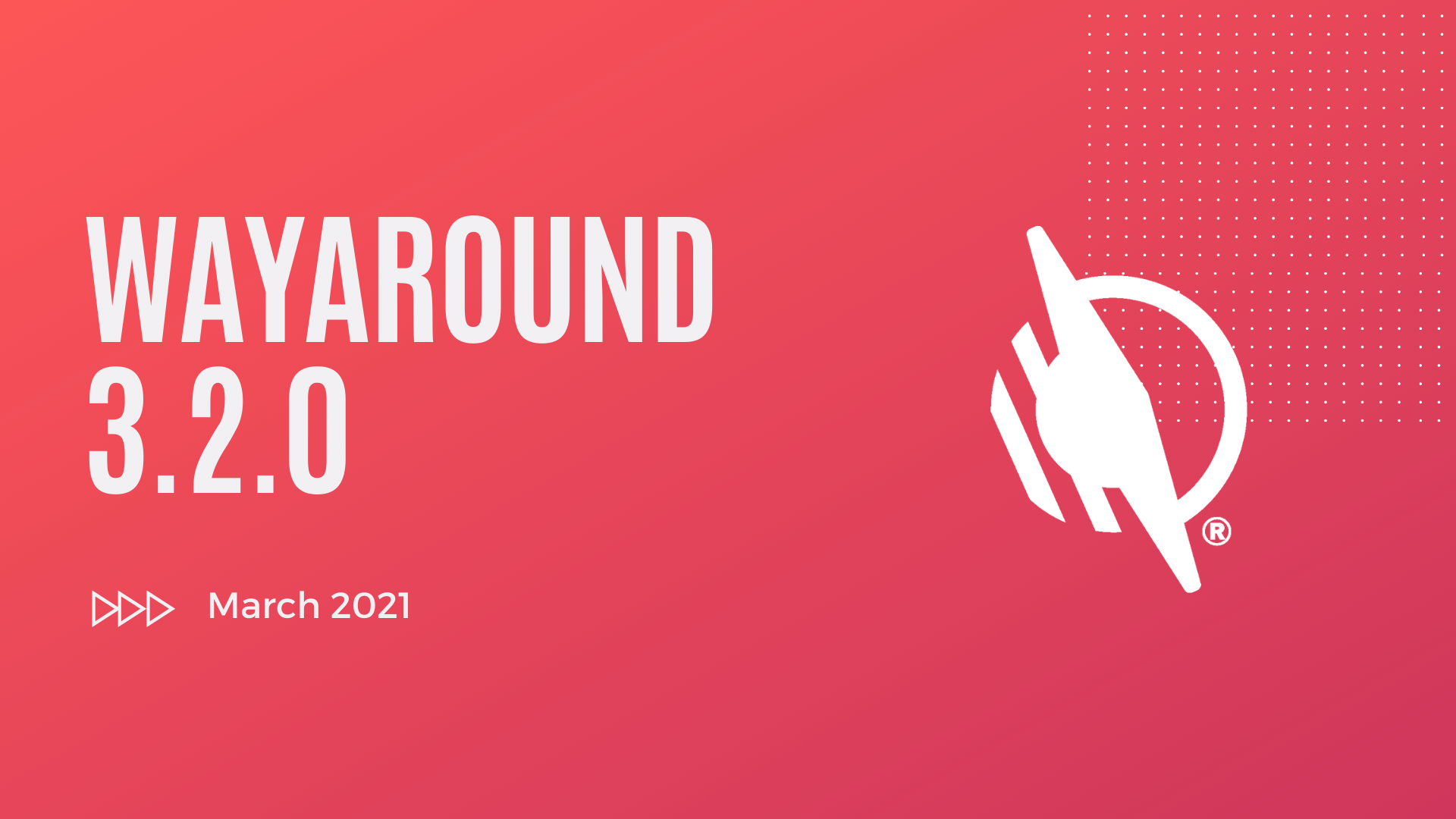 Illustration with a Red background and white text that says WayAround 3.2.0. March 2021.