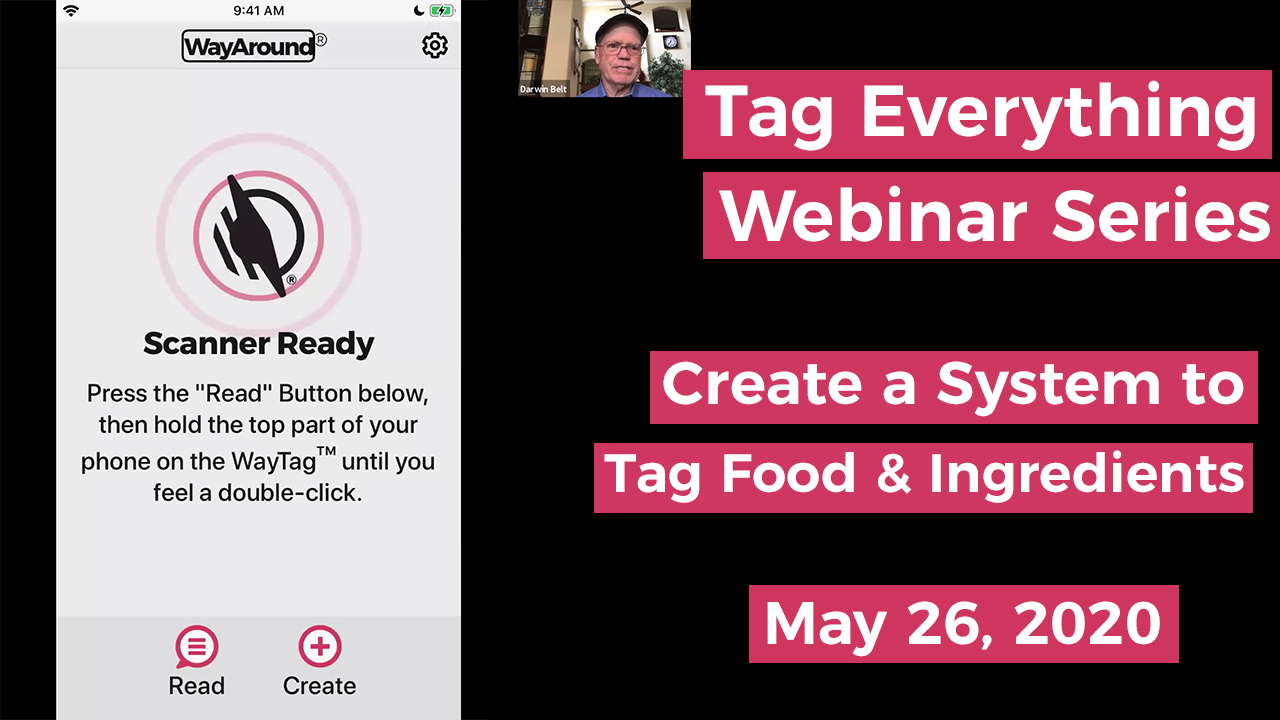 Image of a mobile screen with the WayAround app. Text says Tag Everything Webinar. Create a System to Tag food and ingredients. May 26, 2020.