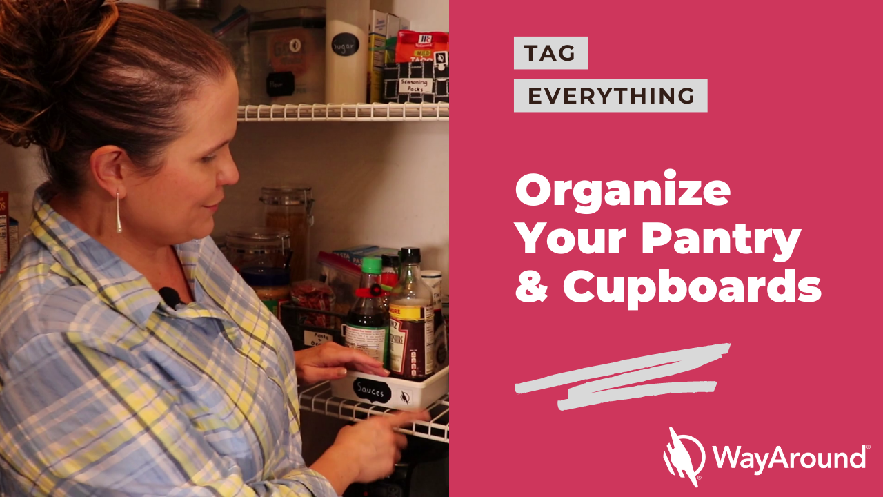 Photo of a woman holding something in a pantry. Text says Tag Everything. Organize Your Pantry and Cupboards.
