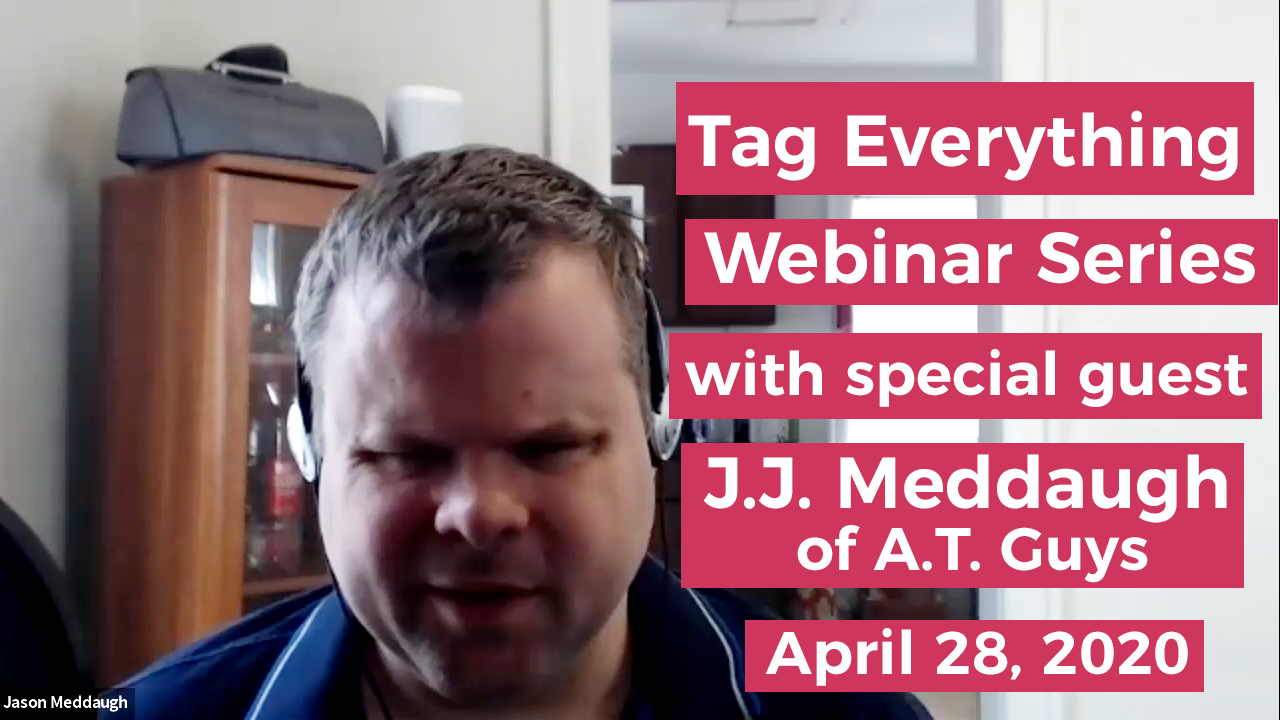 Photo of Assistive Technology expert J.J. Meddaugh with the text Tag Everything Webinar with special guest J.J. Meddaugh of A.T. Guys April 28, 2020