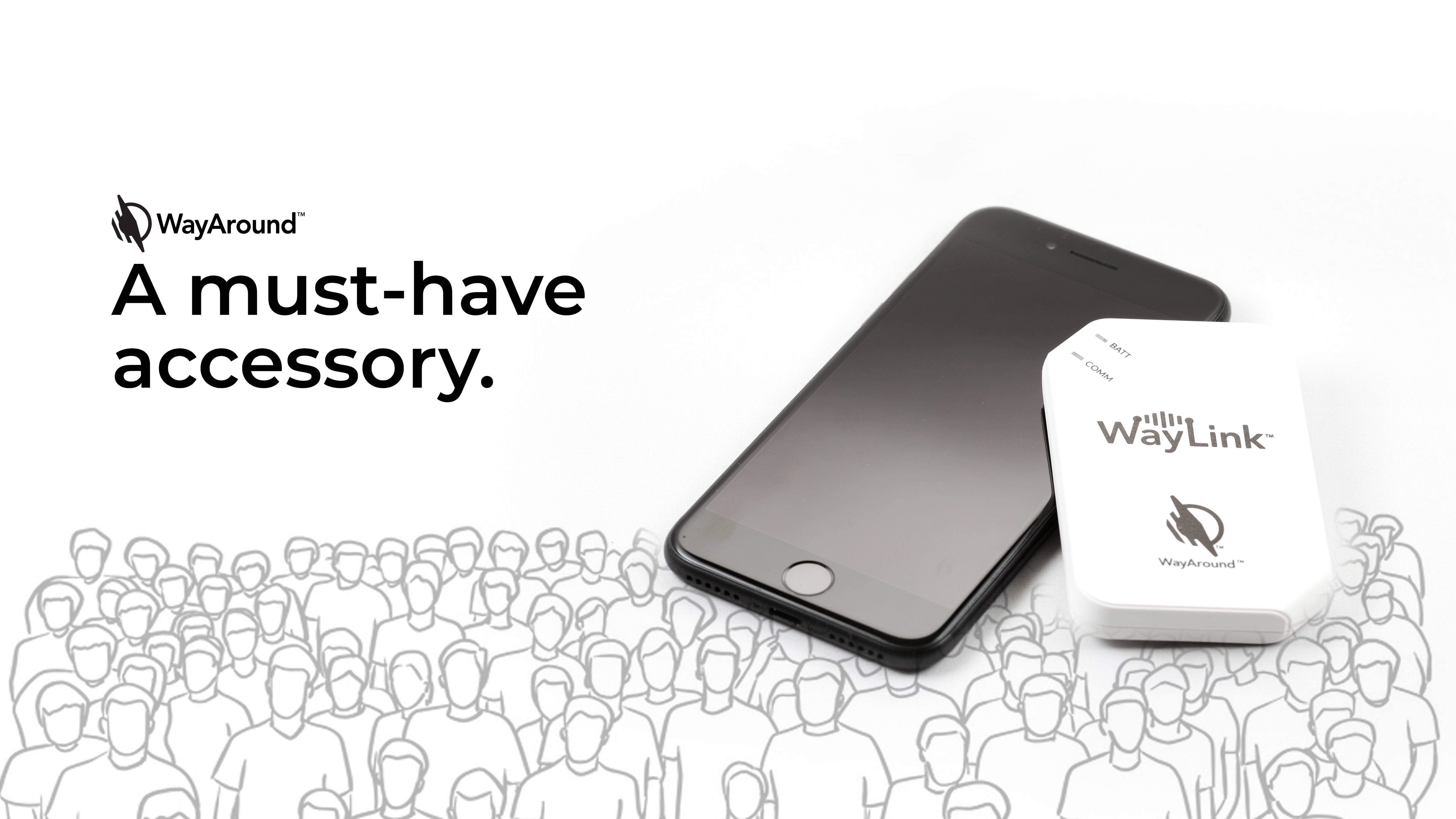WayAround - A must-have accessory. WayAround logo at left, mobile phone with WayLink scanner leaning on the right side of the phone, graphic of crowd of people in background below