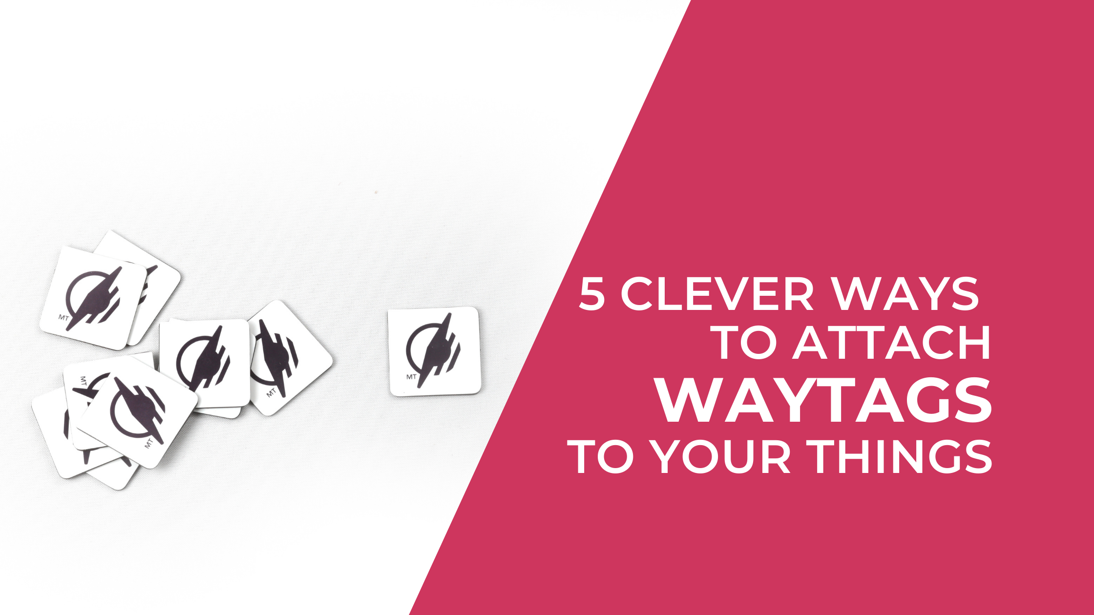 Square WayTags on a white background. Text says 5 Clever Ways to Attach WayTags to your Things.